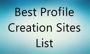 High DA PA Do Follow Profile Creation Sites List In India